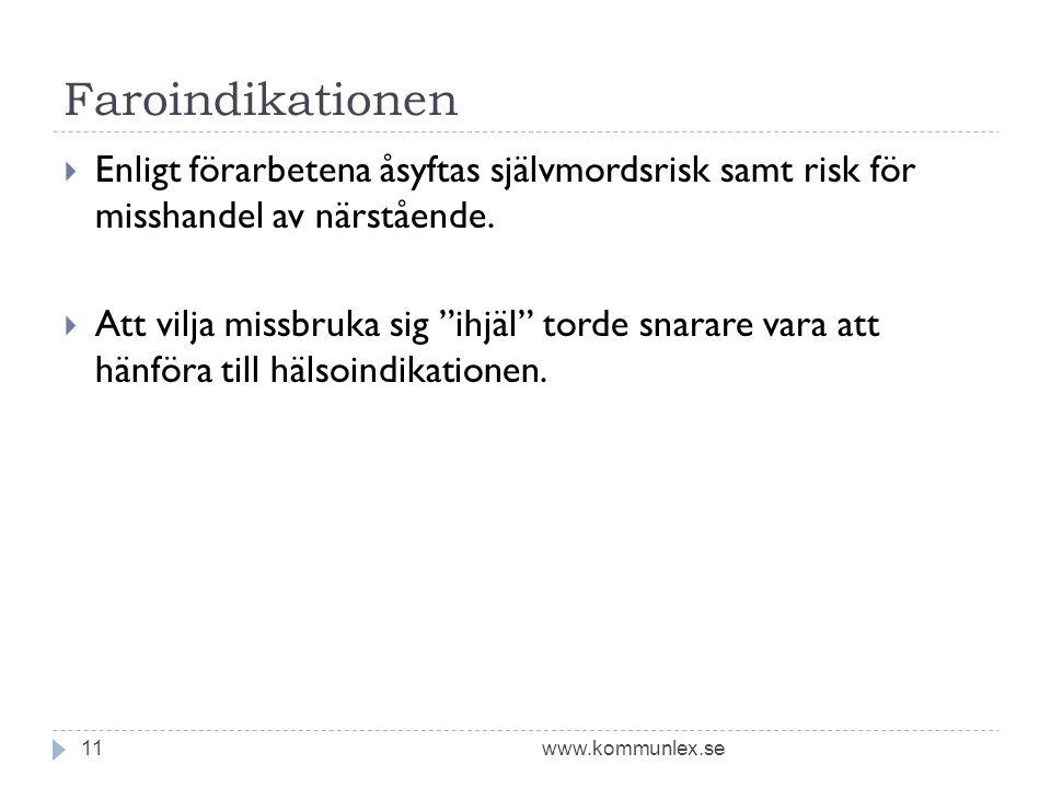 Faroindikationen www.kommunlex.se11  Enligt förarbetena åsyftas självmordsrisk samt risk för misshandel av närstående.