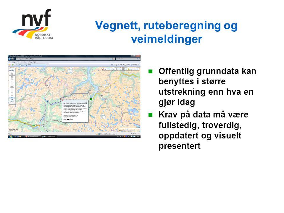 Vegnett, ruteberegning og veimeldinger Offentlig grunndata kan benyttes i større utstrekning enn hva en gjør idag Krav på data må være fullstedig, troverdig, oppdatert og visuelt presentert