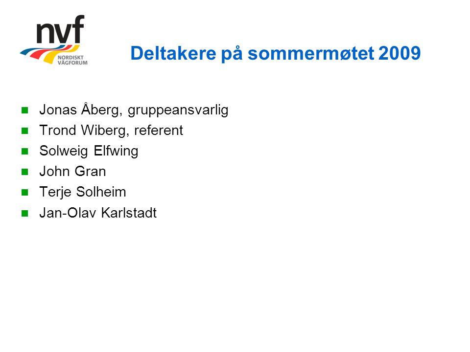 Deltakere på sommermøtet 2009 Jonas Åberg, gruppeansvarlig Trond Wiberg, referent Solweig Elfwing John Gran Terje Solheim Jan-Olav Karlstadt