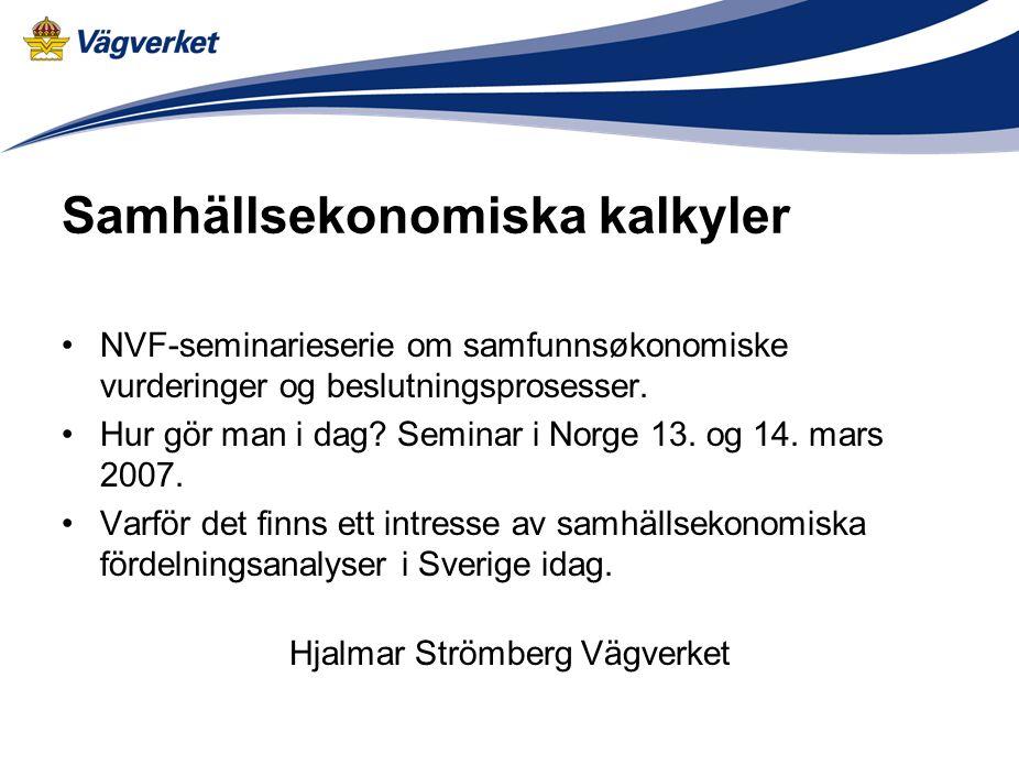 Samhällsekonomiska kalkyler NVF-seminarieserie om samfunnsøkonomiske vurderinger og beslutningsprosesser.