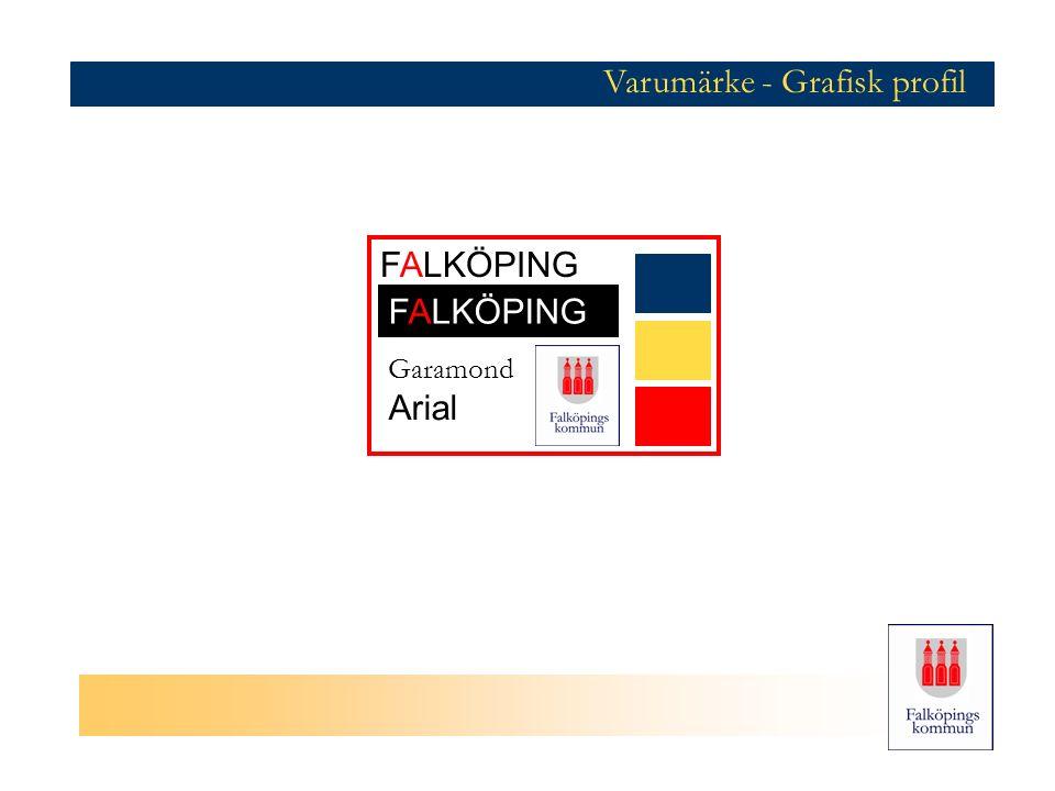 Varumärke - Grafisk profil FALKÖPING Garamond Arial