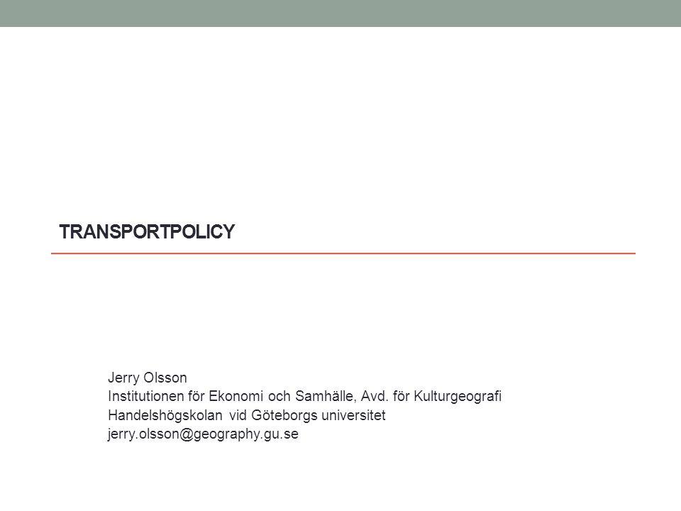 TRANSPORTPOLICY Jerry Olsson Institutionen för Ekonomi och Samhälle, Avd.