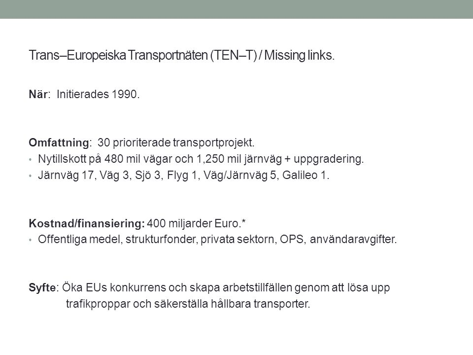 Trans–Europeiska Transportnäten (TEN–T) / Missing links.