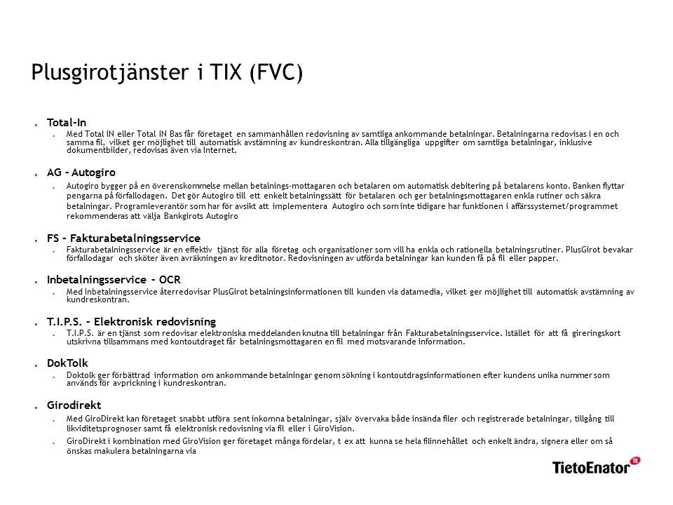 Plusgirotjänster i TIX (FVC). Total-In. Med Total IN eller Total IN Bas får företaget en sammanhållen redovisning av samtliga ankommande betalningar.