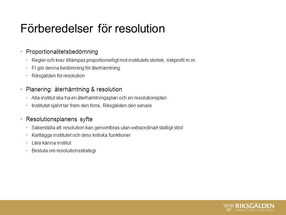 Förberedelser för resolution Proportionalitetsbedömning Regler och krav tillämpas proportionerligt mot institutets storlek, riskprofil m.m.