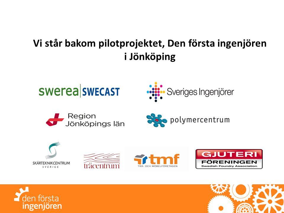 Vi står bakom pilotprojektet, Den första ingenjören i Jönköping
