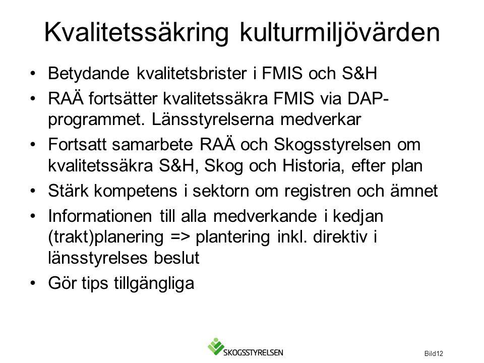 Kvalitetssäkring kulturmiljövärden Betydande kvalitetsbrister i FMIS och S&H RAÄ fortsätter kvalitetssäkra FMIS via DAP- programmet.