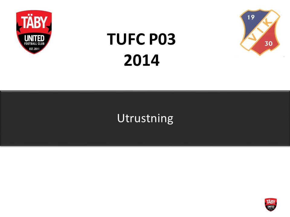 TUFC P03 2014 Utrustning