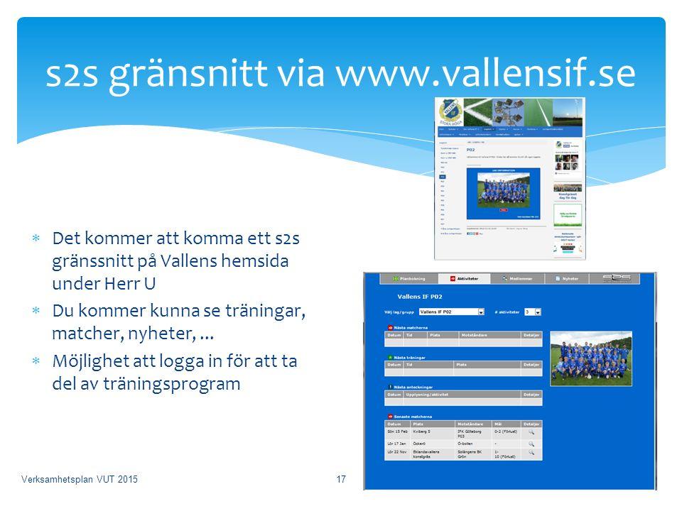  Det kommer att komma ett s2s gränssnitt på Vallens hemsida under Herr U  Du kommer kunna se träningar, matcher, nyheter,...