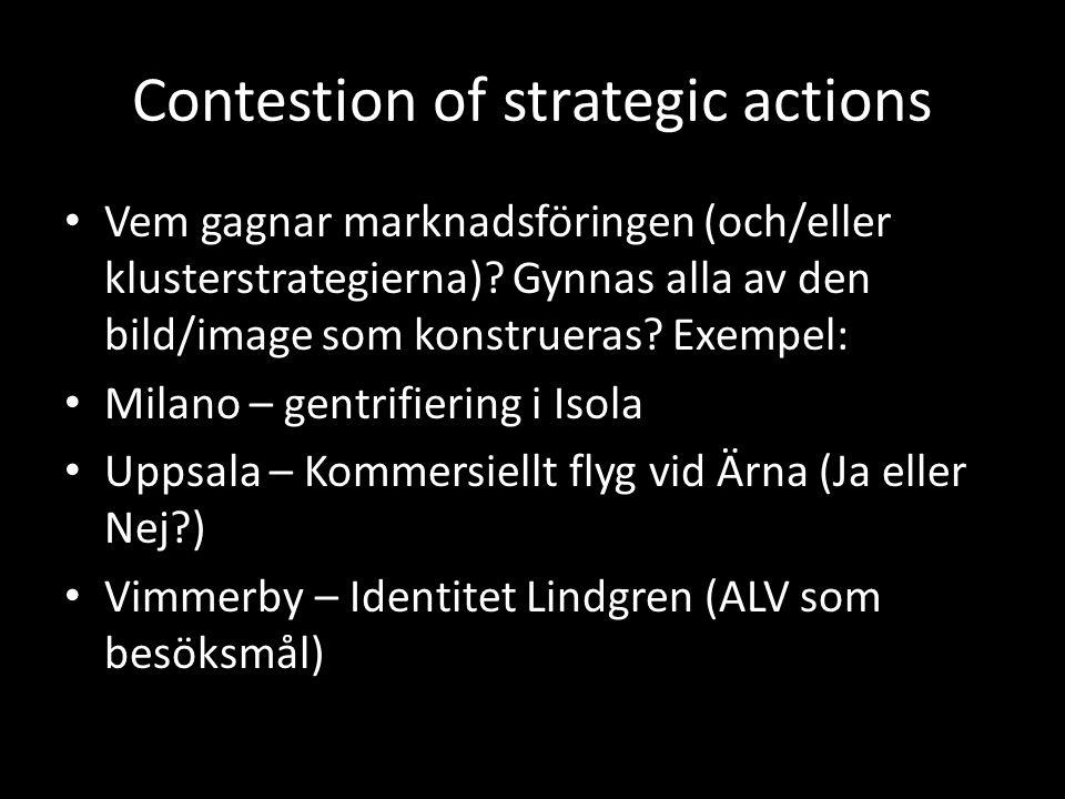 Contestion of strategic actions Vem gagnar marknadsföringen (och/eller klusterstrategierna).