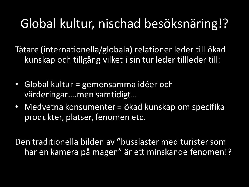 Global kultur, nischad besöksnäring!.