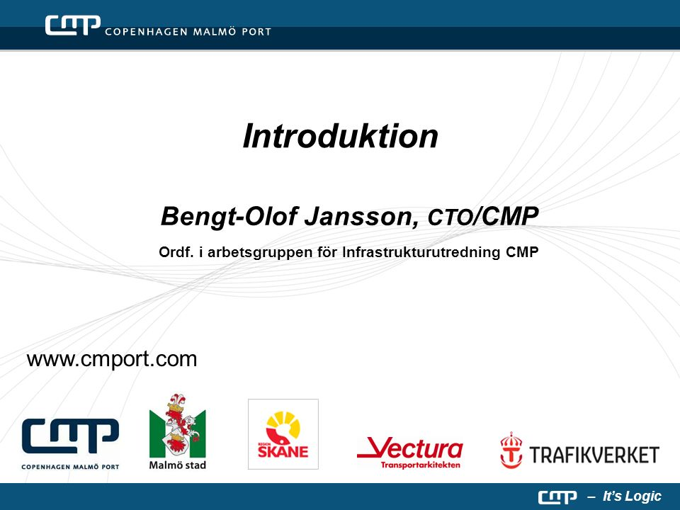 – It's Logic Introduktion www.cmport.com Bengt-Olof Jansson, CTO /CMP Ordf.