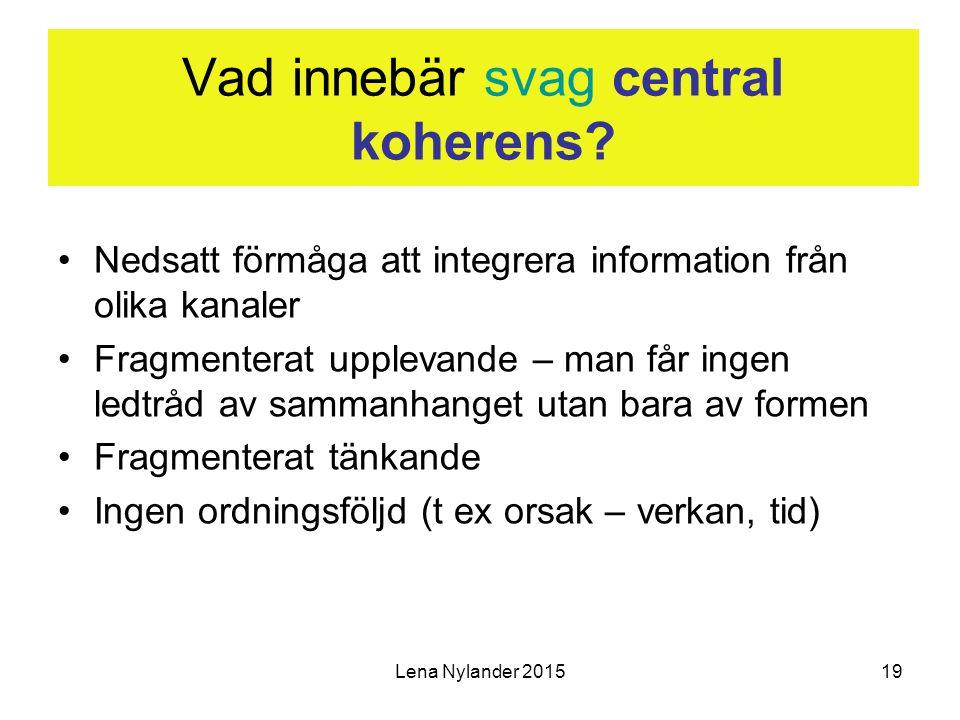 Lena Nylander 201519 Vad innebär svag central koherens.