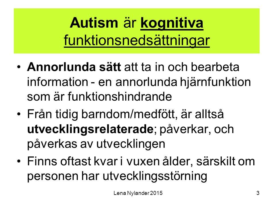 Lena Nylander 20154 Problemen vid autism Är genomgripande, tydliga, funktionshindrande och har funnits sedan tidig barndom Kan finnas vid alla nivåer av IQ, men är vanligare vid låga nivåer Medelsvår/svår utv-störning: 42% har autism Hög begåvning är ovanligt