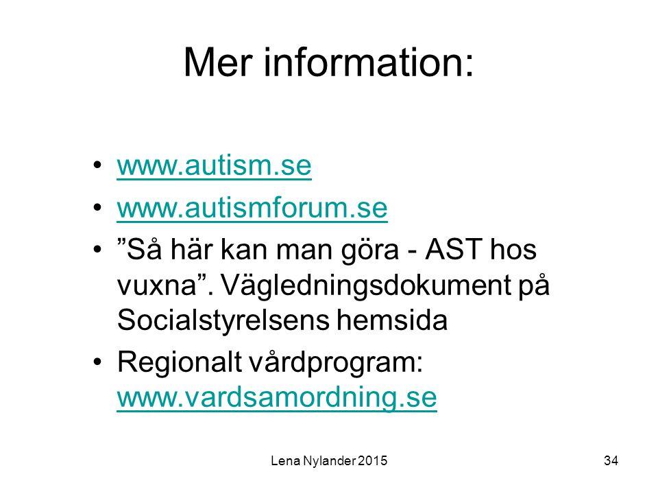 Lena Nylander 201534 Mer information: www.autism.se www.autismforum.se Så här kan man göra - AST hos vuxna .