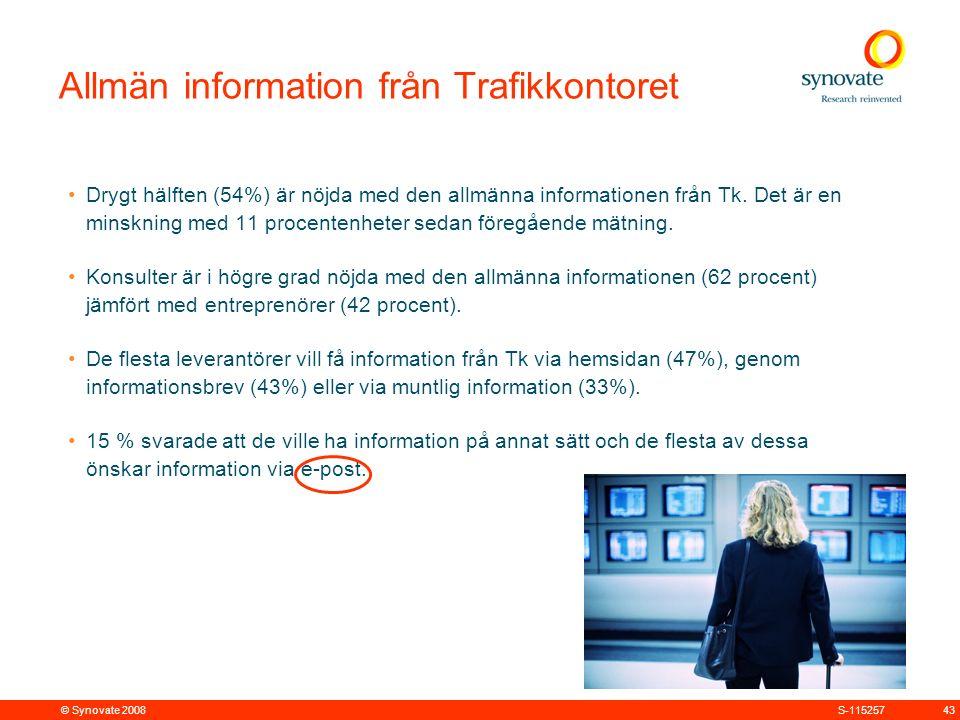 © Synovate 2008 43S-115257 Allmän information från Trafikkontoret Drygt hälften (54%) är nöjda med den allmänna informationen från Tk.