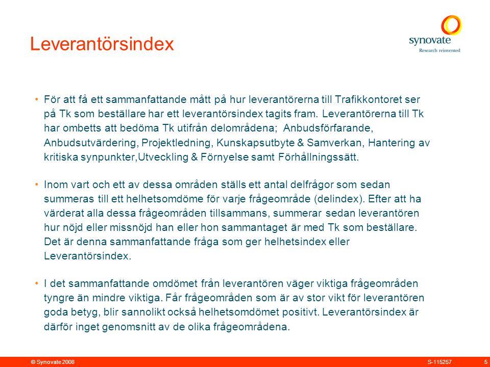 © Synovate 2008 5S-115257 Leverantörsindex För att få ett sammanfattande mått på hur leverantörerna till Trafikkontoret ser på Tk som beställare har ett leverantörsindex tagits fram.