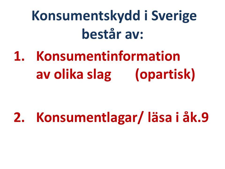 Konsumentinformation Opartisk, Objektiv = Det ska inte gynna eller missgynna någon.