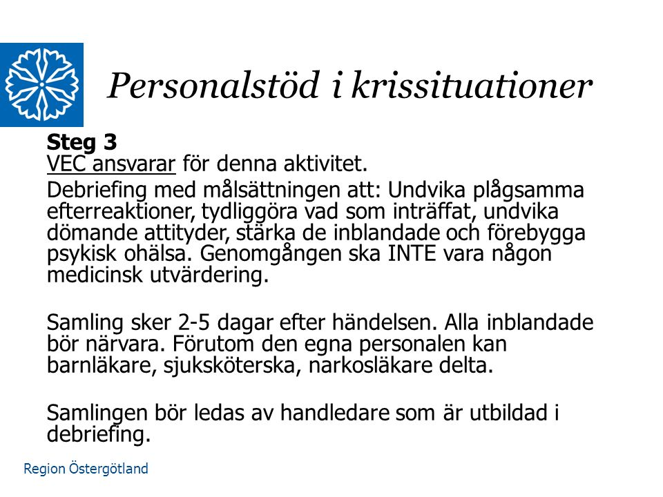 Region Östergötland Steg 4 Uppföljning i grupp eller individuellt.