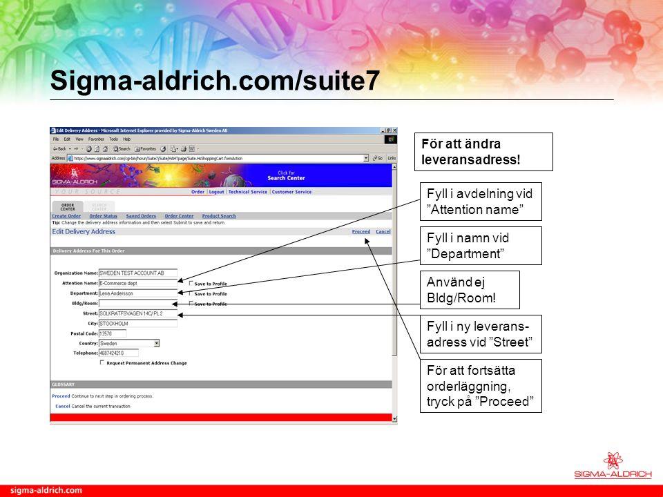 Sigma-aldrich.com/suite7 Klicka på Calculate för att fortsätta orderinläggningen.