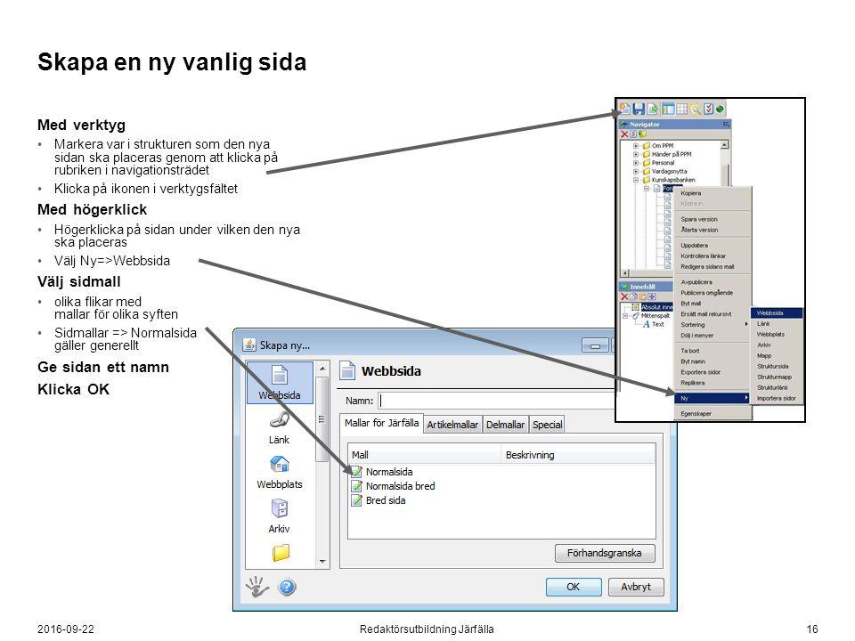 162016-09-22Redaktörsutbildning Järfälla Skapa en ny vanlig sida Med verktyg Markera var i strukturen som den nya sidan ska placeras genom att klicka
