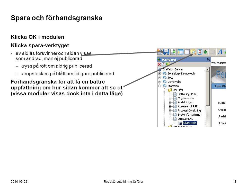 182016-09-22Redaktörsutbildning Järfälla Spara och förhandsgranska Klicka OK i modulen Klicka spara-verktyget ev sidlås försvinner och sidan visas som