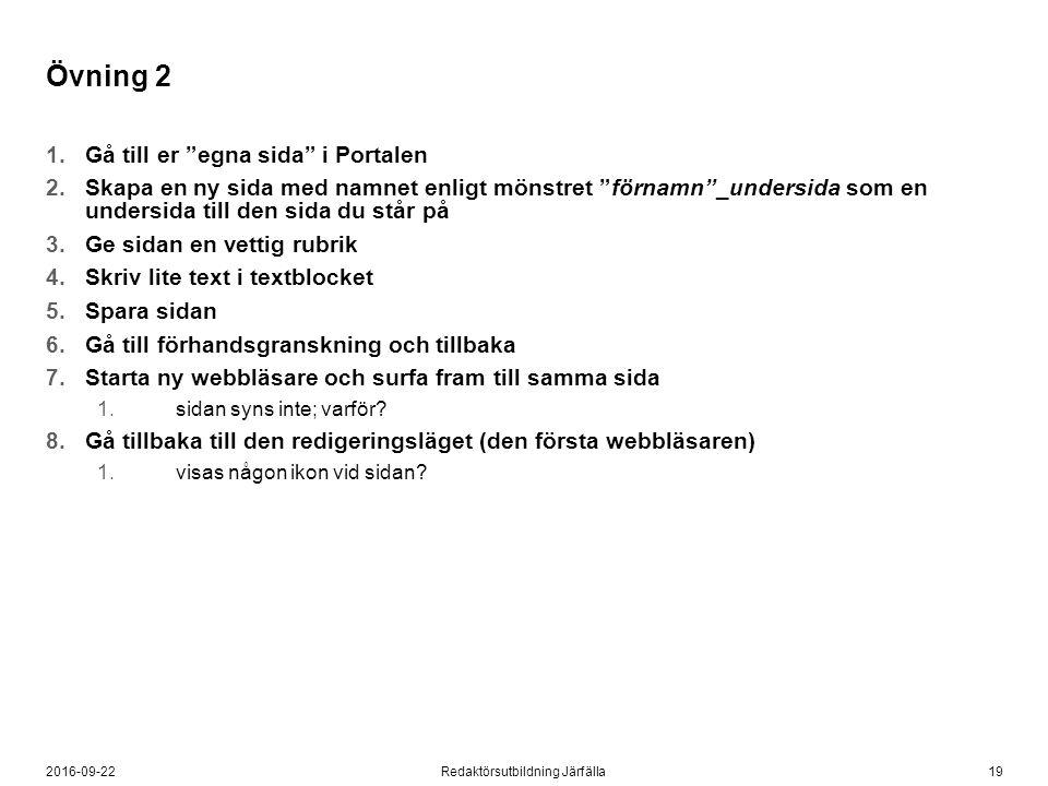 """192016-09-22Redaktörsutbildning Järfälla Övning 2 1.Gå till er """"egna sida"""" i Portalen 2.Skapa en ny sida med namnet enligt mönstret """"förnamn""""_undersid"""