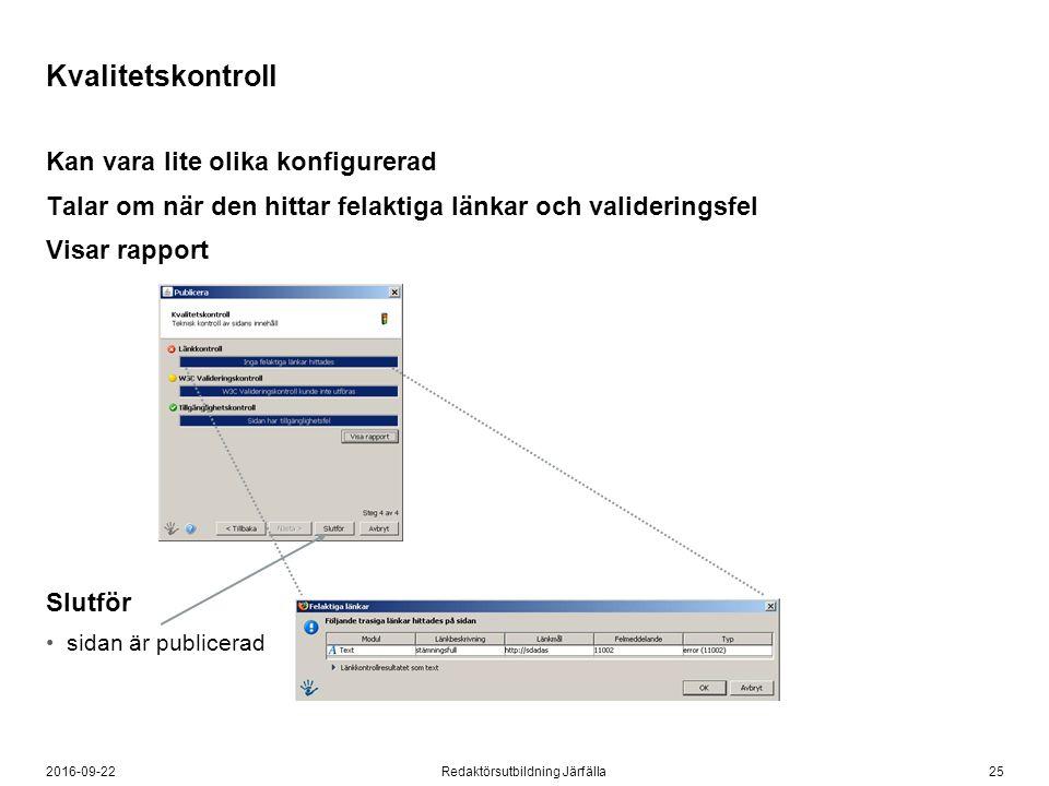 Kan vara lite olika konfigurerad Talar om när den hittar felaktiga länkar och valideringsfel Visar rapport Slutför sidan är publicerad 252016-09-22Red