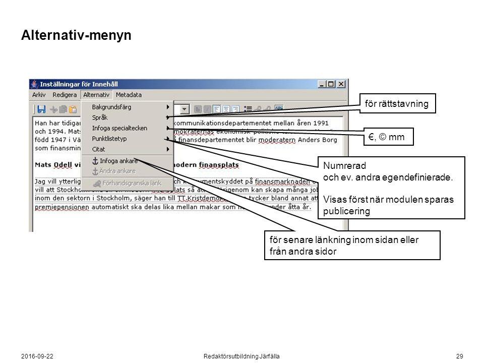 292016-09-22Redaktörsutbildning Järfälla för rättstavning för senare länkning inom sidan eller från andra sidor €, © mm Numrerad och ev. andra egendef