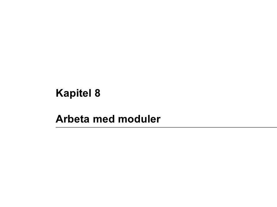 Kapitel 8 Arbeta med moduler