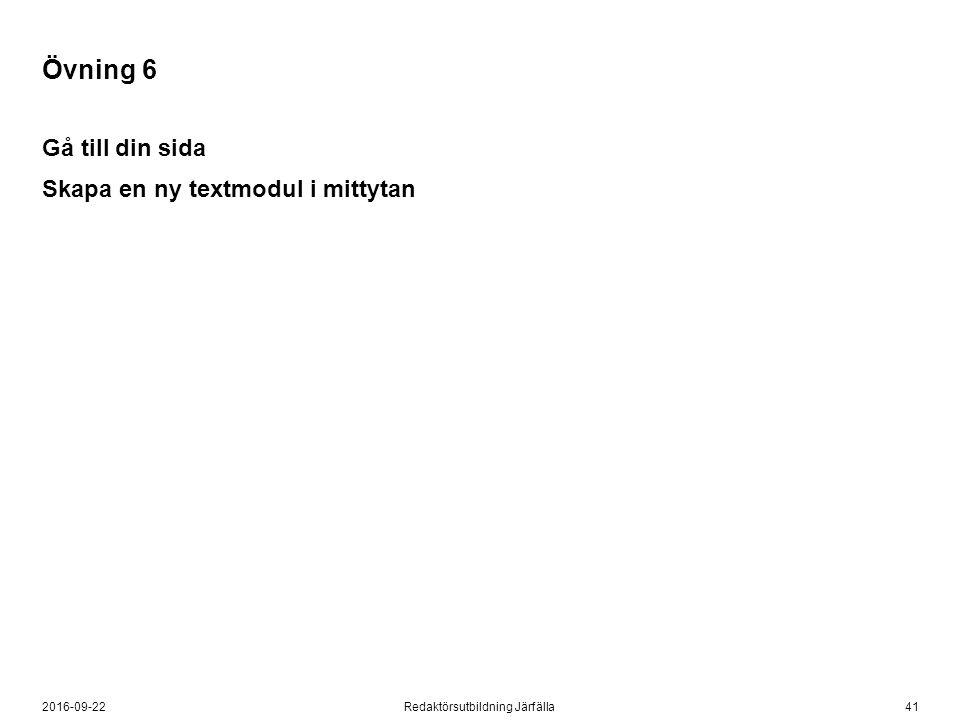 412016-09-22Redaktörsutbildning Järfälla Övning 6 Gå till din sida Skapa en ny textmodul i mittytan