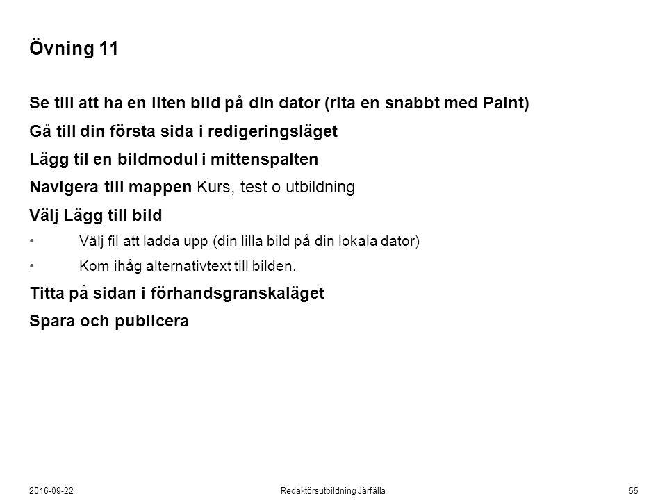 552016-09-22Redaktörsutbildning Järfälla Övning 11 Se till att ha en liten bild på din dator (rita en snabbt med Paint) Gå till din första sida i redi