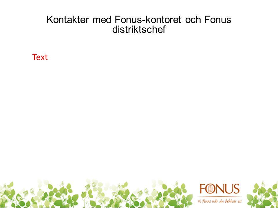 Kontakter med Fonus-kontoret och Fonus distriktschef Text