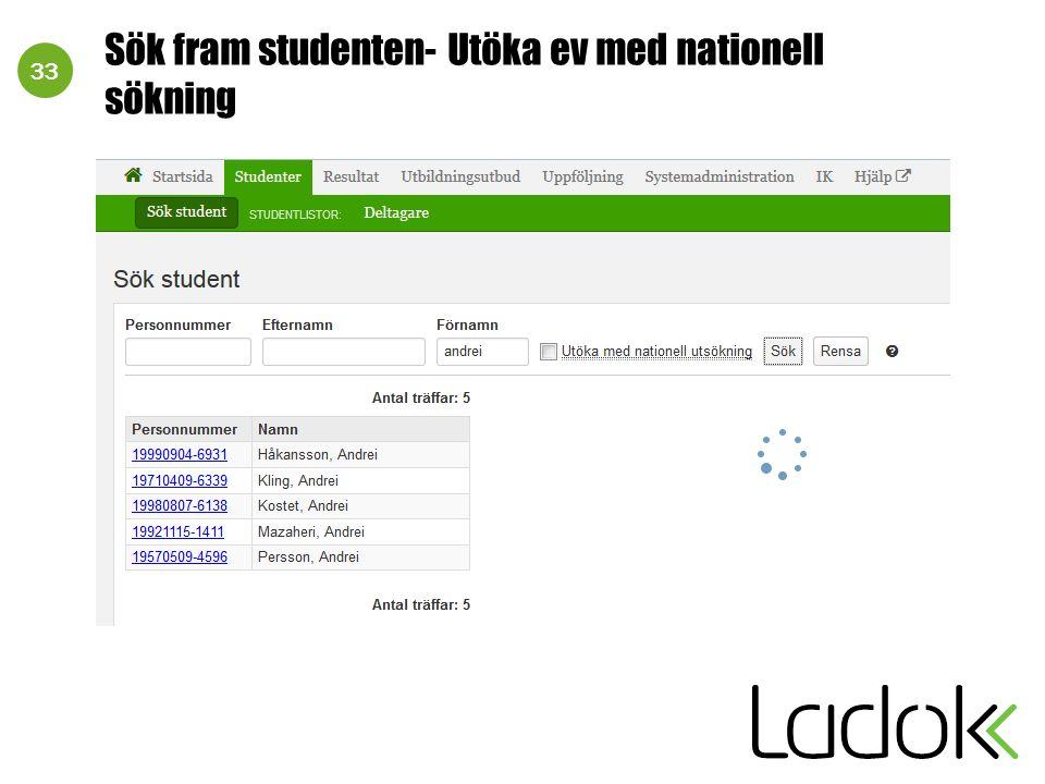 33 Sök fram studenten- Utöka ev med nationell sökning