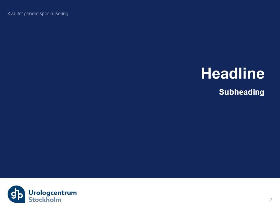 Headline Subheading 2 Kvalitet genom specialisering