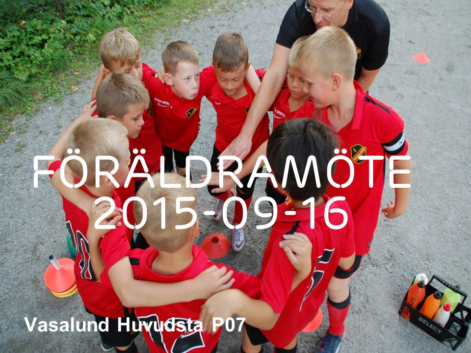 Slide title 70 pt CAPITALS Slide subtitle minimum 30 pt Vasalund Huvudsta P07 Föräldramöte 2015-09-16