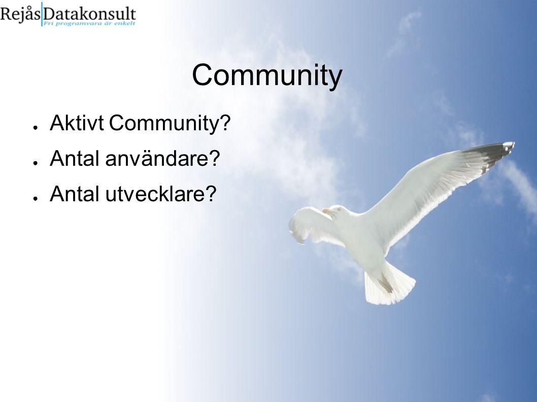 Community ● Aktivt Community? ● Antal användare? ● Antal utvecklare?