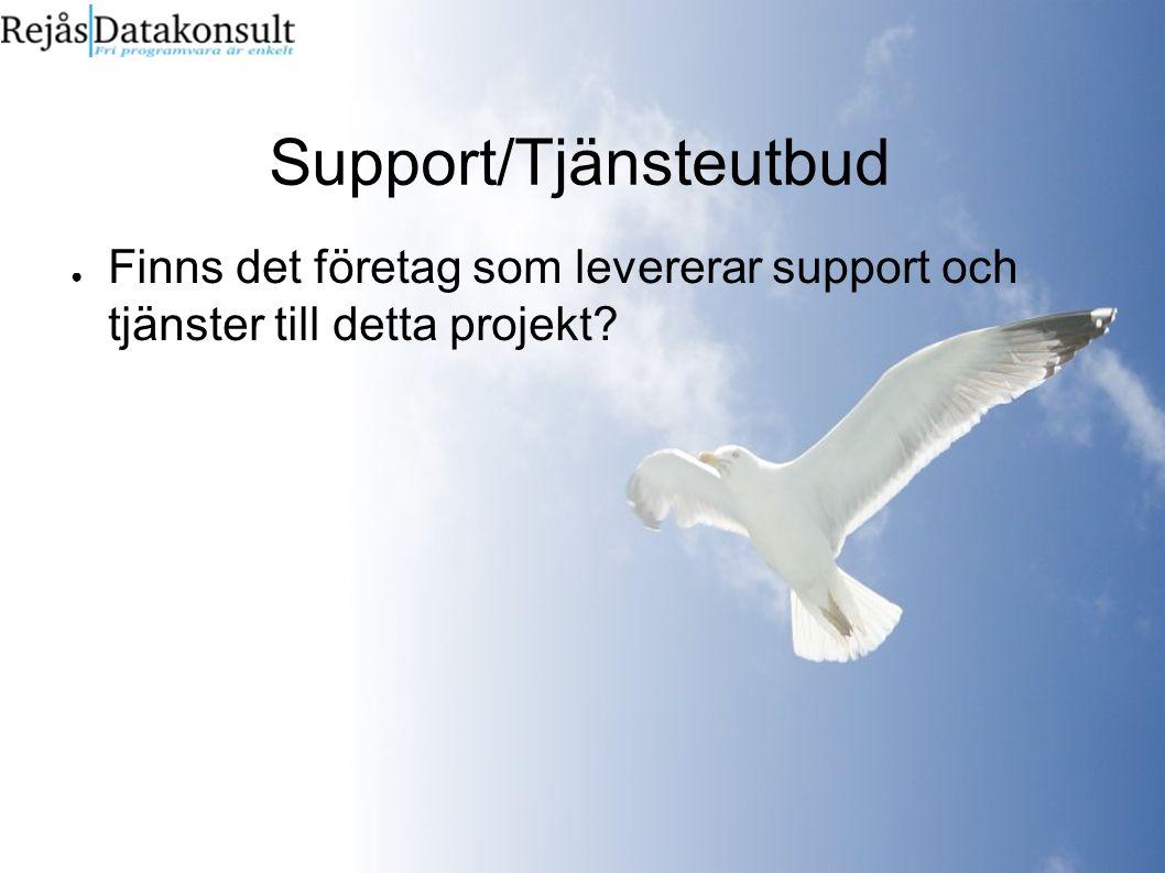 Support/Tjänsteutbud ● Finns det företag som levererar support och tjänster till detta projekt?
