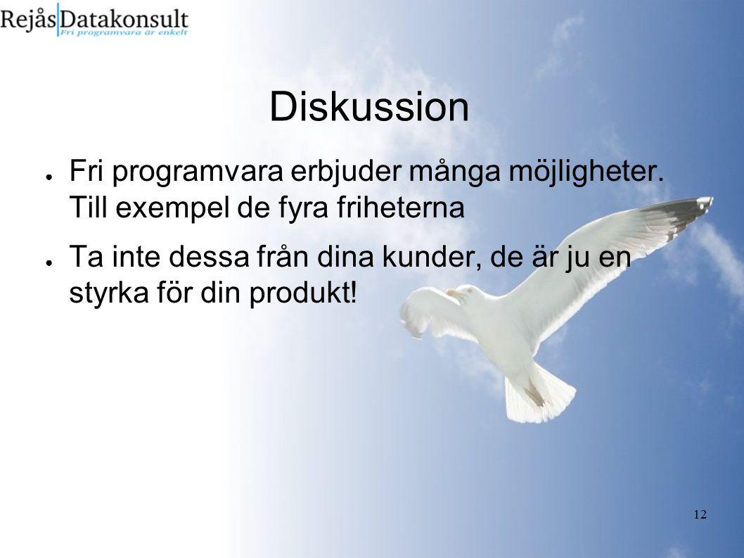 12 Diskussion ● Fri programvara erbjuder många möjligheter.