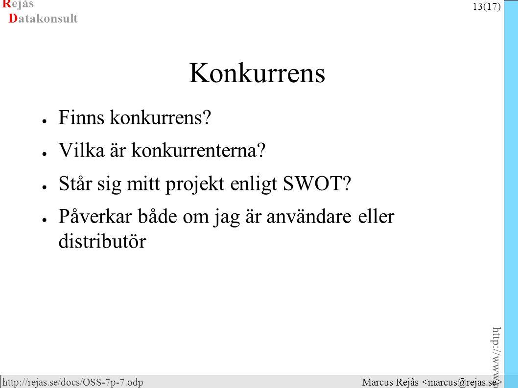Rejås 13 (17) http://www.rejas.se – Fri programvara är enkelt http://rejas.se/docs/OSS-7p-7.odp Datakonsult Marcus Rejås Konkurrens ● Finns konkurrens
