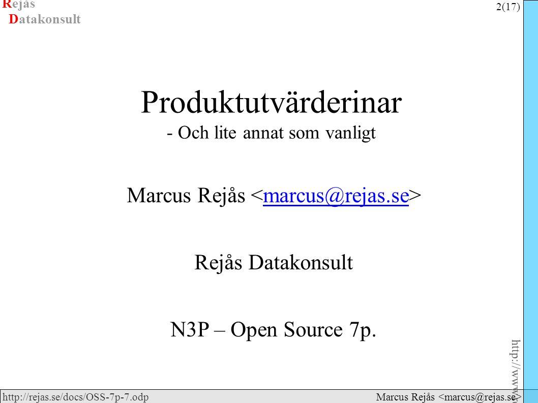 Rejås 13 (17) http://www.rejas.se – Fri programvara är enkelt http://rejas.se/docs/OSS-7p-7.odp Datakonsult Marcus Rejås Konkurrens ● Finns konkurrens.