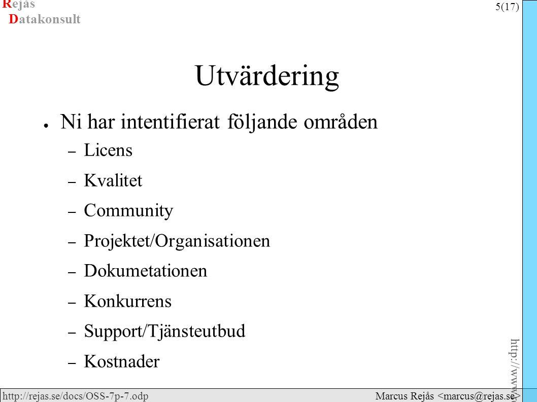 Rejås 5 (17) http://www.rejas.se – Fri programvara är enkelt http://rejas.se/docs/OSS-7p-7.odp Datakonsult Marcus Rejås Utvärdering ● Ni har intentifi
