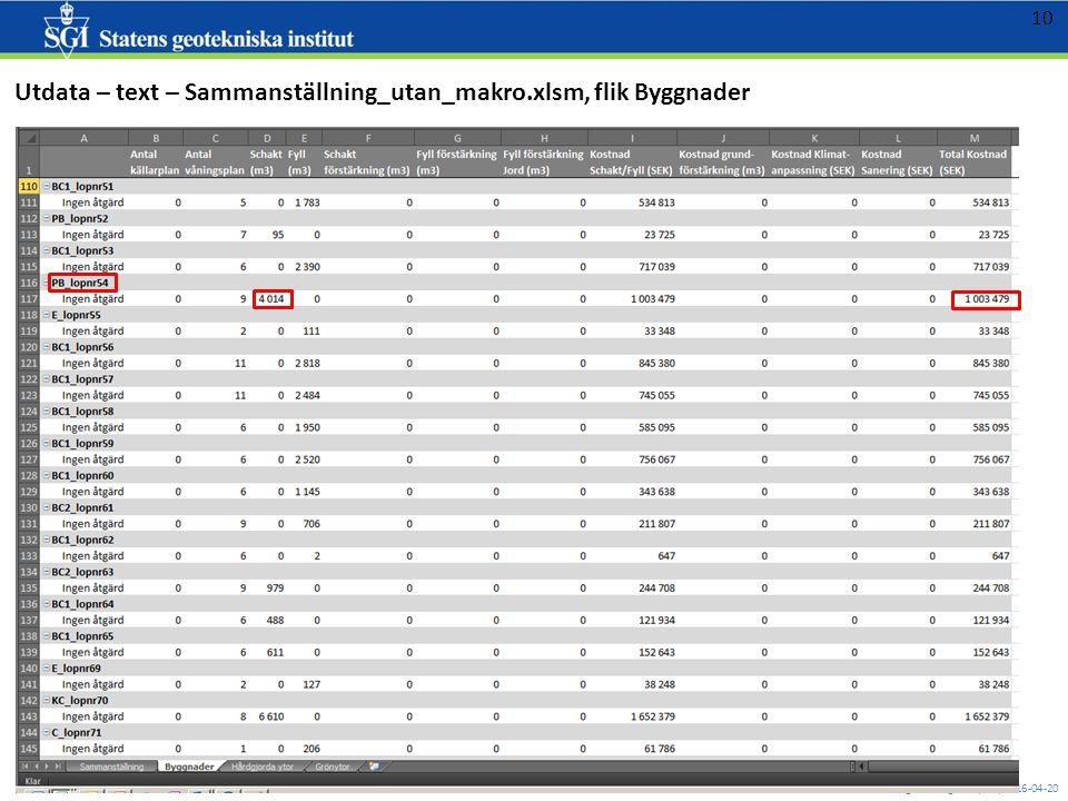 mats.oberg@swedgeo.se/SGI/2016-04-20 10 Utdata – text – Sammanställning_utan_makro.xlsm, flik Byggnader