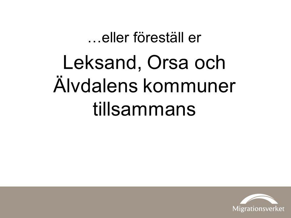 …eller föreställ er Leksand, Orsa och Älvdalens kommuner tillsammans