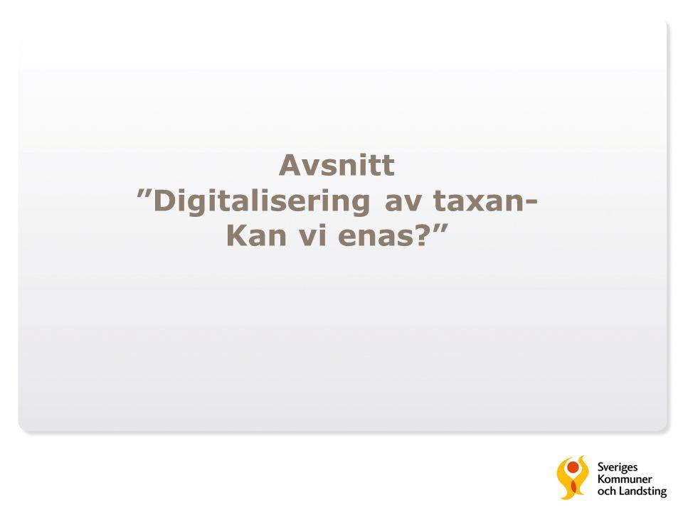 Avsnitt Digitalisering av taxan- Kan vi enas?