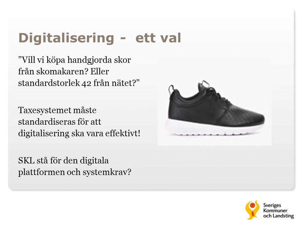 Digitalisering - ett val Vill vi köpa handgjorda skor från skomakaren.
