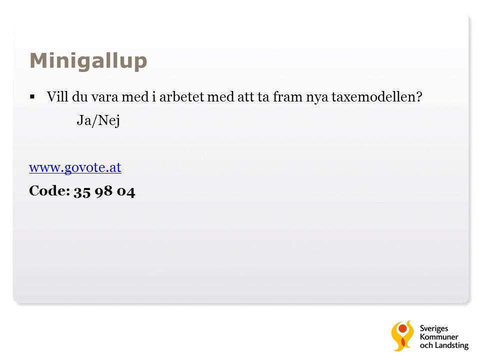 Minigallup  Vill du vara med i arbetet med att ta fram nya taxemodellen.