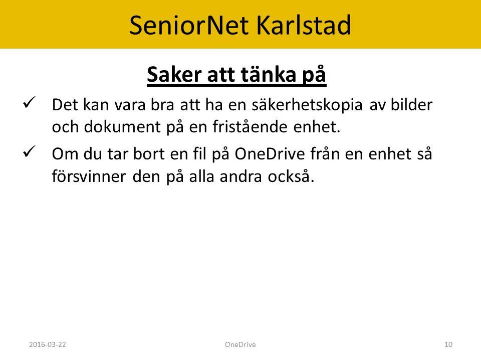 SeniorNet Karlstad Saker att tänka på Det kan vara bra att ha en säkerhetskopia av bilder och dokument på en fristående enhet.