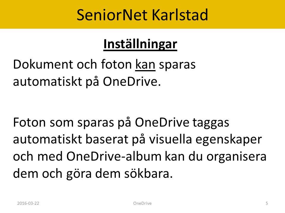 SeniorNet Karlstad Inställningar Dokument och foton kan sparas automatiskt på OneDrive.
