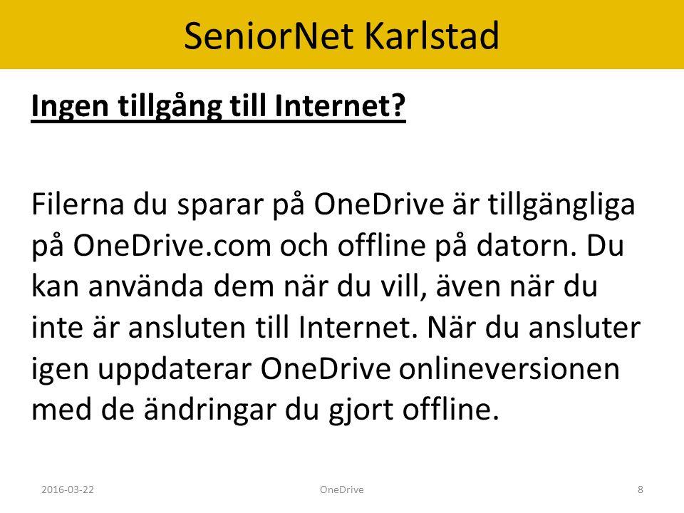 SeniorNet Karlstad Ingen tillgång till Internet.